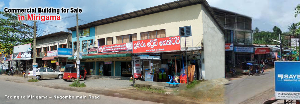 260 Perches Land with Two storey Commercial building available for Sale, over 8,000 Sq.Ft of floor area. The building is located facing to Mirigama – Negombo main road, heart of the Mirigama Town. Building with 46.5 Perches Land or whole 260 Perchaes Land