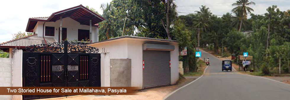 Available for sale on 15 perches Land with Two Storied House situated at Mallahawa, Pasyala. Less than 1 Km to Mallahawa Junction. About 3 Km to Kandy Road – Pasyala Junction.