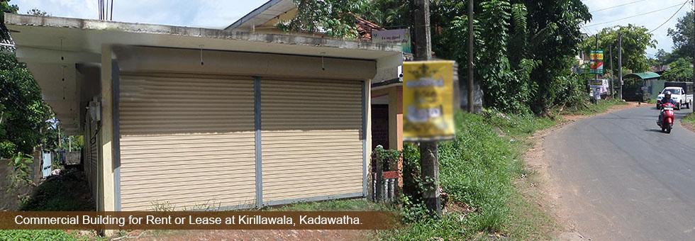 Commercial Building for Rent or Lease at Kirillawala, Kadawatha. facing to Colombo – Weliveriya (514 Bus Route) Road. 1 km to Kandy Road.  කොළඹ – වැලිවේරිය (514 බස් මාර්ගයට) මුහුණ ලා කඩවත, කිරිල්ලවලින් ව්යාපාරික ගොඩනැගිල්ලක් කුලියට හෝ බද්දට.