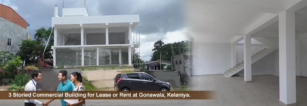 3 Storied Commercial Building available for Lease or Rent at Gonawala, Kelaniya, Approximately 3,500 Sq.Ft.of floor area. facing to Kelaniya – Biyagama main road. 2 km to Colombo – Matara Highway.